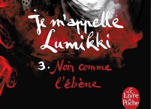 Salla SIMUKKA : Je m'appelle Lumikki – Tome 3 – Noir comme l'ébène