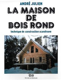 Andre JULIEN - La maison de bois rond - Technique de construction scandinave