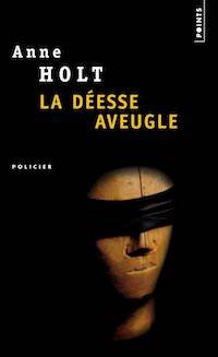 Anne HOLT - La deesse aveugle