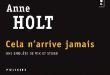 Anne HOLT - Une enquete de Vik et Stubo - Cela n arrive jamais -