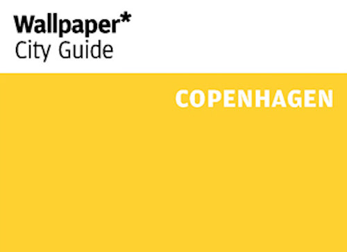 Wallpaper* City Guide : Copenhague