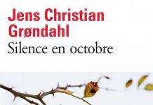 Jens Christian GRONDAHL - Le silence en octobre