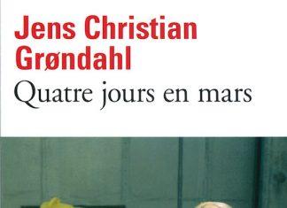 Jens Christian GRONDAHL - Quatre jours en mars