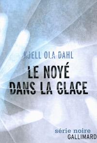 Kjell Ola DAHL-Le noye dans la glace