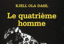 Kjell Ola DAHL-Le quatrieme homme -