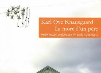 Karl Ove KNAUSGAARD - La mort d'un pere -