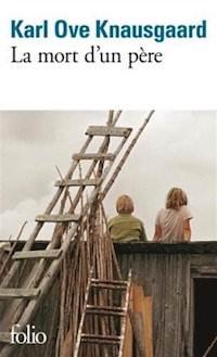 Karl Ove KNAUSGAARD - La mort d'un pere