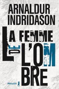 Arnaldur INDRIDASON - Trilogie des ombres - 02 - La femme de ombre