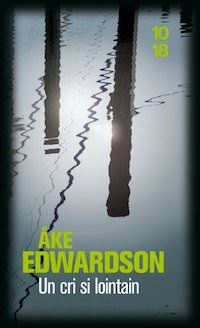 Ake EDWARDSON - Enquetes Erik WINTER – 02 - Un cri si lointain