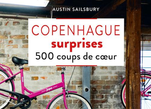 Austin SAILSBURY : Copenhague surprises – 500 coups de coeur