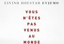 Eivind Hofstad EVJEMO - Vous n etes pas venus au monde pour rester seuls