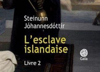 Steinunn JOHANNESDOTTIR - esclave islandaise - livre 2 -