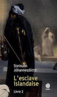 Steinunn JOHANNESDOTTIR - esclave islandaise - livre 2