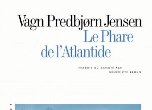 Vagn Predbjorn JENSEN : Le phare de l'Atlantide