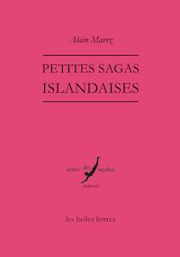 Alain MAREZ - Petites sagas islandaises