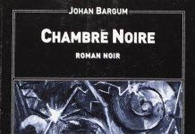 Johan BARGUM - Chambre noire