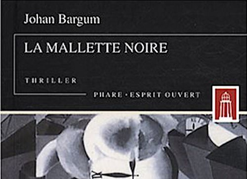 Johan BARGUM : La mallette noire
