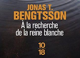 Jonas T. BENGTSSON - A la recherche de la reine blanche