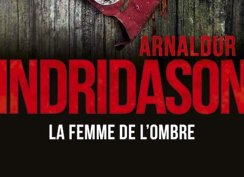 Arnaldur INDRIDASON : Trilogie des ombres – 02 – La femme de l'ombre