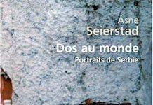 Asne SEIERSTAD - Dos au monde - Portraits de Serbie