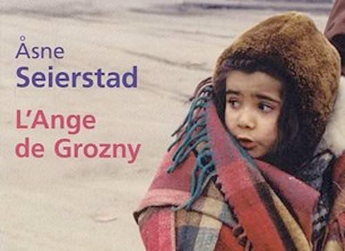 Asne SEIERSTAD : L'ange de Grozny