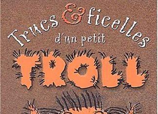 Katarina MAZETTI - Trucs et ficelles un petit troll