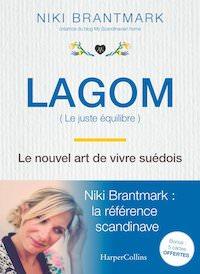 Niki BRANTMARK - Lagom le nouvel art de vivre suedois