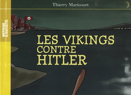 Thierry MARICOURT : Les vikings contre Hitler