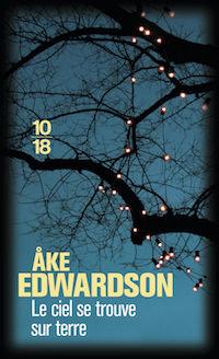 Ake EDWARDSON - Enquêtes Erik WINTER – 05 - Le ciel se trouve sur terre