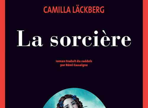 Camilla LACKBERG : Les aventures d'Erica Falck – Tome 10 – La sorcière