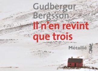 Gudbergur BERGSSON - Il en revint que trois -
