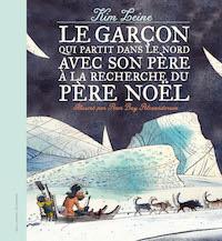 Kim LEINE - Le garcon qui partait dans le Nord avec son pere a la recherche du Pere Noel