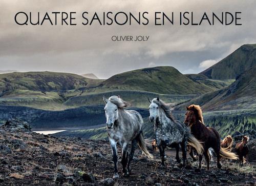 Olivier JOLY : Quatre saisons en Islande