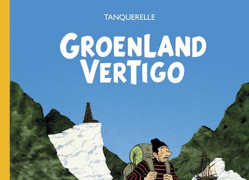 Hervé TANQUERELLE : Groenland Vertigo
