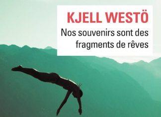 Kjell WESTO - Nos souvenirs sont des fragments de reves