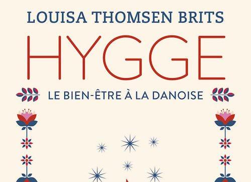 Louisa THOMSEN BRITS : Hygge – L'art du bonheur à la danoise