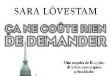 Sara LOVESTAM - Enquetes Détective Kouplan – 02 – Ca ne coute rien de demander
