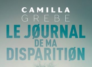 Camilla GREBE - Le journal de ma disparition