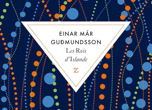 Einar Már GUDMUNDSSON : Les Rois d'Islande