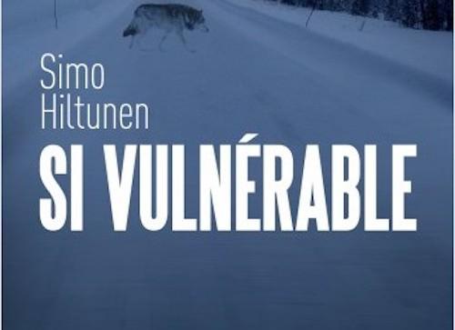 Simo HILTUNEN : Si vulnérable