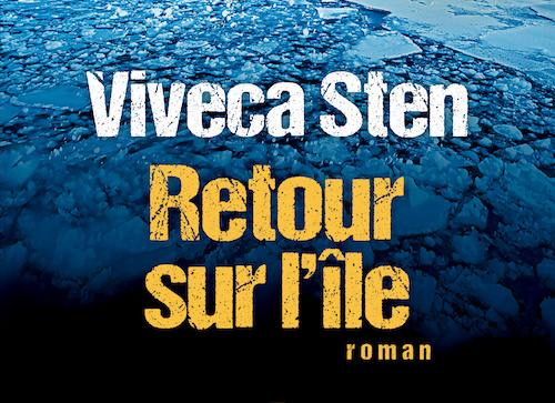 Viveca STEN : Enquêtes de Thomas Andreasson et Nora Linde – Tome 6 – Retour sur l'île