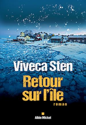 Viveca STEN - Enquêtes de Thomas Andreasson et Nora Linde – Tome 6 - Retour sur ile