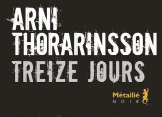 Arni THORARINSSON - Treize jours