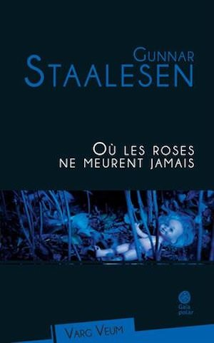Gunnar STAALESEN - Varg Veum – Tome 15 - Ou les roses ne meurent jamais