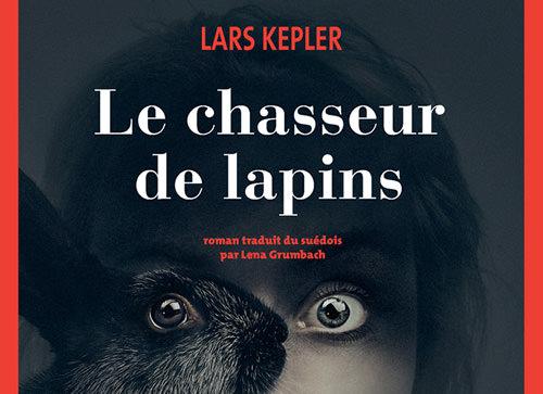 Lars KEPLER : Le chasseur de lapins