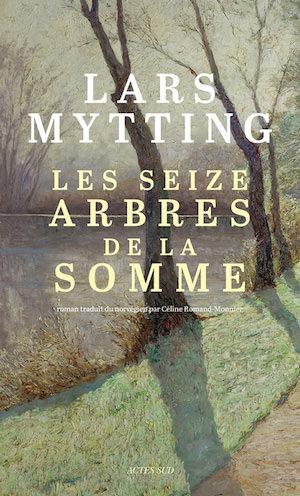 Lars MYTTING - Les seize arbres de la somme