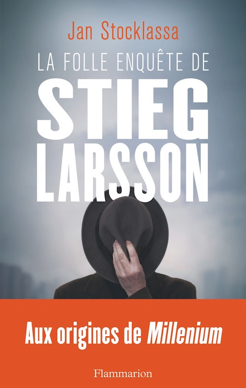 Jan STOCKLASSA - La folle enquete de Stieg Larsson