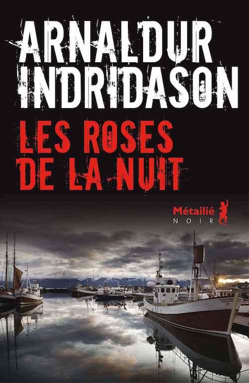 Arnaldur INDRIDASON -Enquete Erlendur - Les roses de la nuit