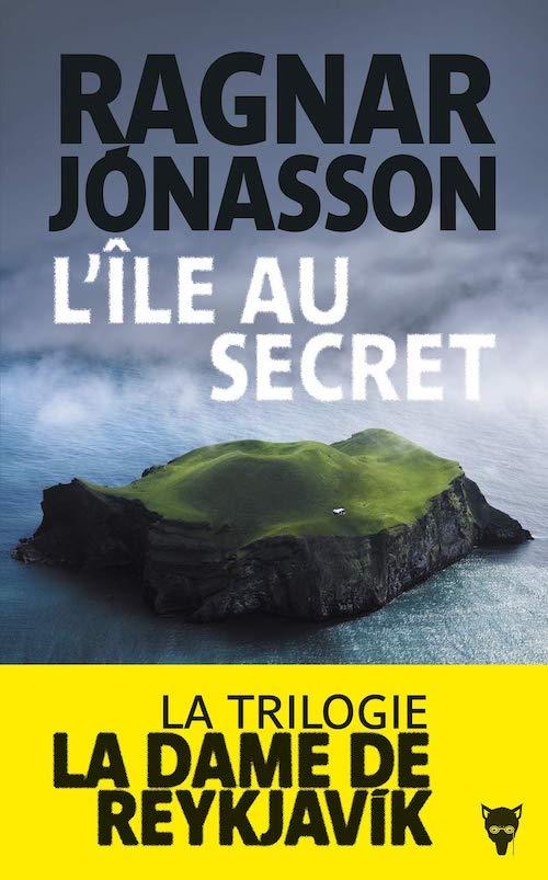 Ragnar JONASSON - La dame de Reykjavik - 02 - ile au secret