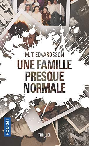 M. T. EDVARDSSON : Une famille presque normale